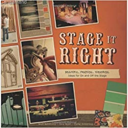Stage it Right: Beautiful, Practical, Theatrical Ideas for On and Off the Stage