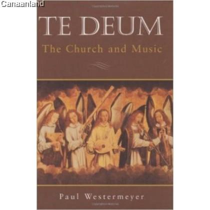 Te Deum: The Church and Music, HC (bk)