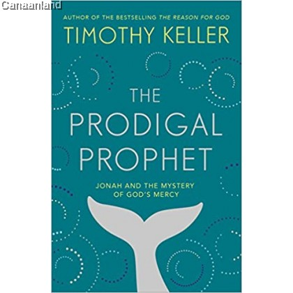 The Prodigal Prophet: Jonah and the Mystery of God's Mercy, Hardcover