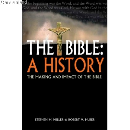 The Bible: A History: The Making and Imp