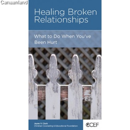 CCEF - Healing Broken Relationships: What to Do When You've Been Hurt