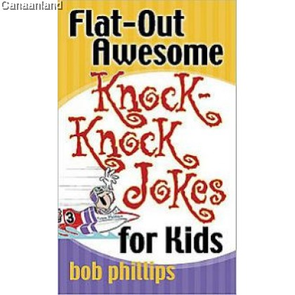 Flat-Out Awesome Knock-Knock Jokes for K