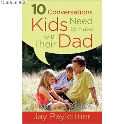 10 Conversations Kids Need to Have with Their Dad (bk)