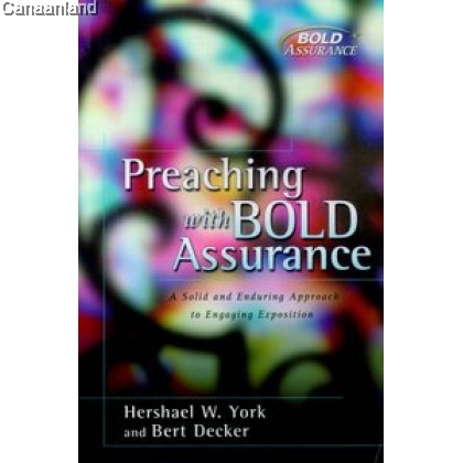 Preaching With Bold Assurance: A Solid Enduring Approach To Persuasive Communication