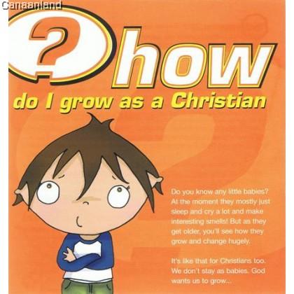 How Do I Grow as a Christian (bk)