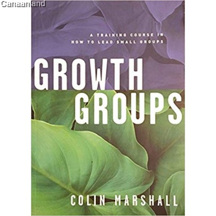 Growth Groups: a Training Course for Small-group Leaders, Leader's Manual