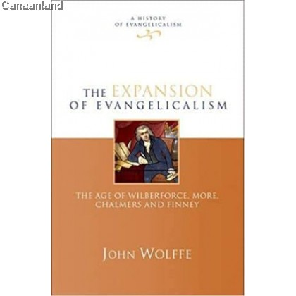 The Expansion of Evangelicalism: The Age of Wilberforce, More, Chalmers and Finney, Hardcover