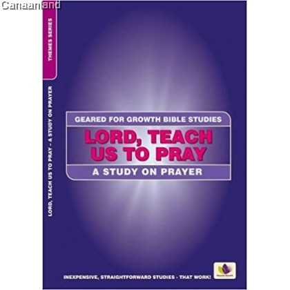 Geared for Growth - Lord, Teach Us to Pr