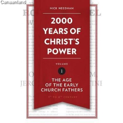 2,000 Years of Christ's Power Vol 1: The Age of the Early Church Fathers, Hardcover