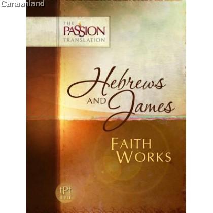 TPT Hebrews and James - Faith Works