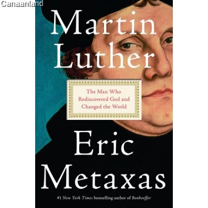 Martin Luther: The Man Who Rediscovered