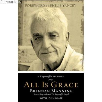 All Is Grace: A Ragamuffin Memoir, Hardcover