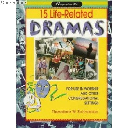 15 Life-Related Dramas for Use in Worship and Other Congregational Settings