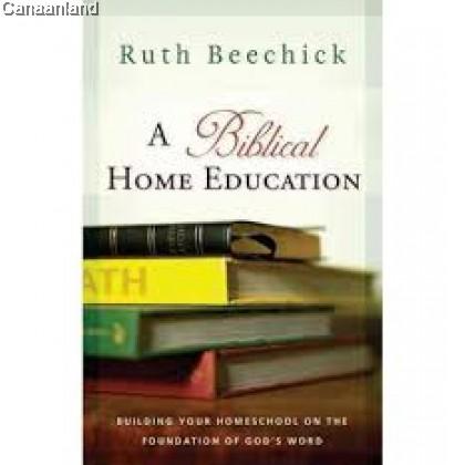 A Biblical Home Education (bk)