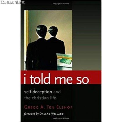 I Told Me So: Self-Deception and the Christian Life [Bargain]