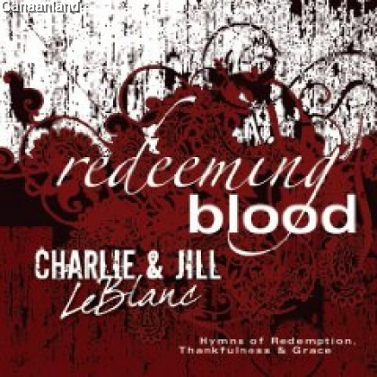 Charlie & Jill Le Blanc -Redeeming Blood