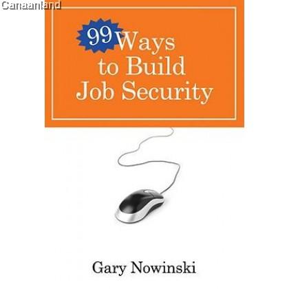 99 Ways to Build Job Security (bk)
