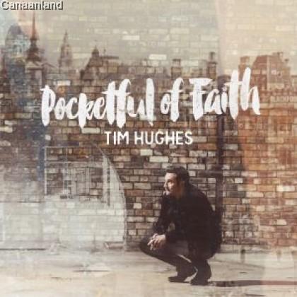 Tim Hughes - Pocketful of Faith