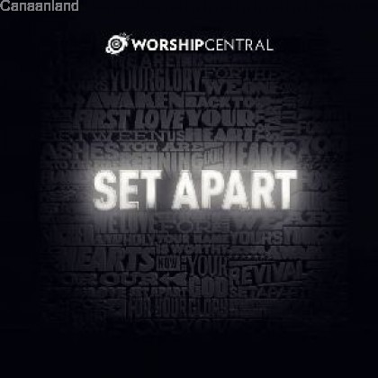 Worship Central - Set Apart