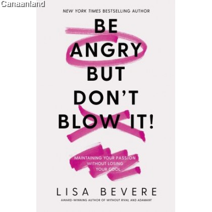 Be Angry, But Don't Blow It: Maintaining Your Passion Without Losing Your Cool