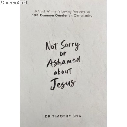 Not Sorry nor Ashamed about Jesus
