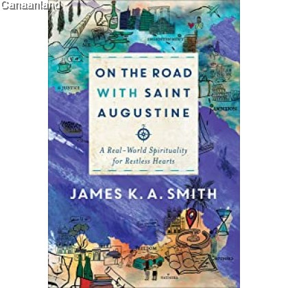 On the Road with Saint Augustine: A Real-World Spirituality for Restless Hearts, Hardcover