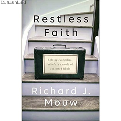 Restless Faith: Holding Evangelical Beliefs in a World of Contested Labels
