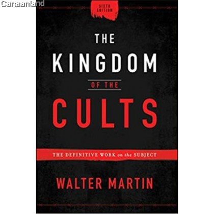 The Kingdom of the Cults: The Definitive Work on the Subject, 6th Edition, Hardcover