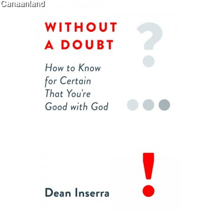 Without a Doubt: How to Know for Certain That You're Good with God