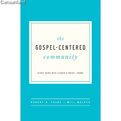 The Gospel-Centered Community: Study Guide with Leader's Notes