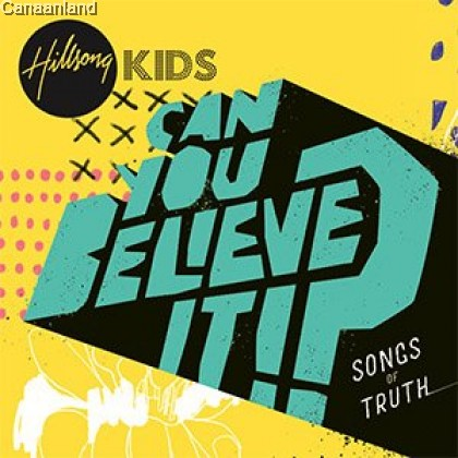 Hillsong Kids - Can You Believe It