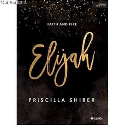 Elijah: Faith and Fire - Bible Study Book