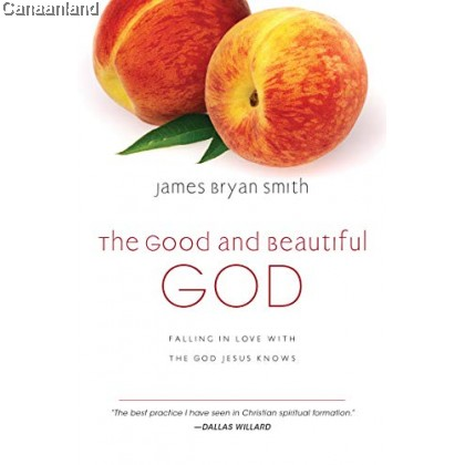 The Good and Beautiful God: Falling in Love with the God Jesus Knows, Hardcover