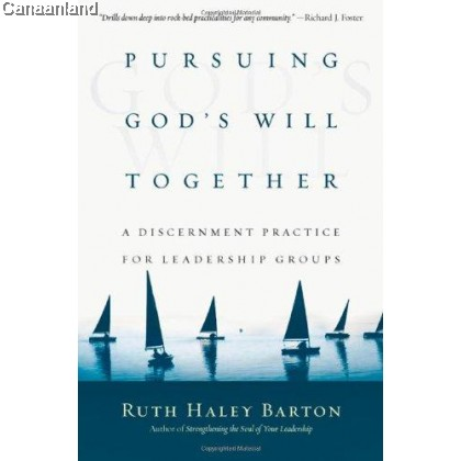 Pursuing God's Will Together : A Discernment Practice for Leadership Groups, Hardcover