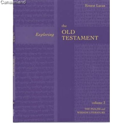 Exploring the Old Testament Vol 3: The Psalms and Wisdom Literature