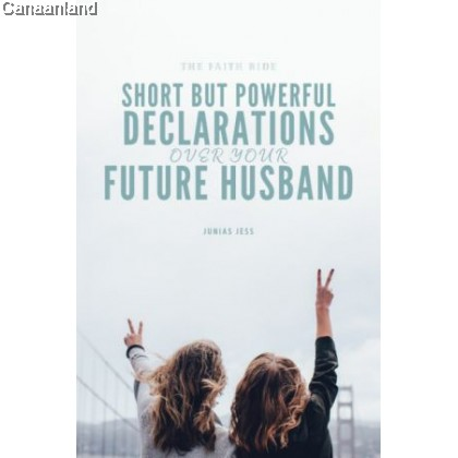 Short but Powerful Declarations over your Future Husband