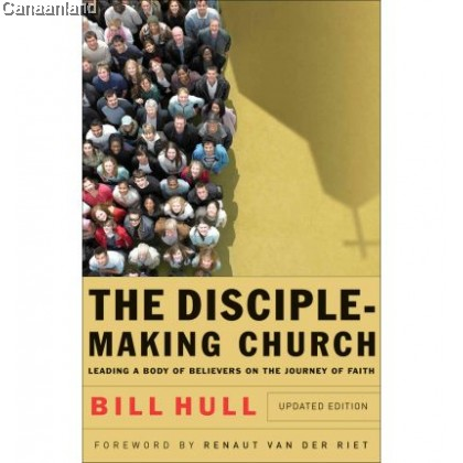 The Disciple-Making Church: Leading a Body of Believers on the Journey of Faith, (Print on Demand)