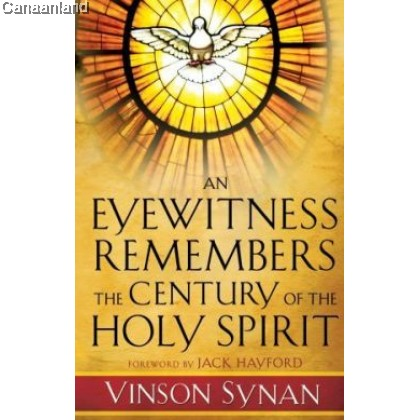 An Eyewitness Remembers the Century of the Holy Spirit (bk)