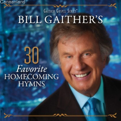 Bill Gaither's - 30 Favourite Homecoming