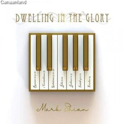 Mark Shian - Dwelling In The Glory