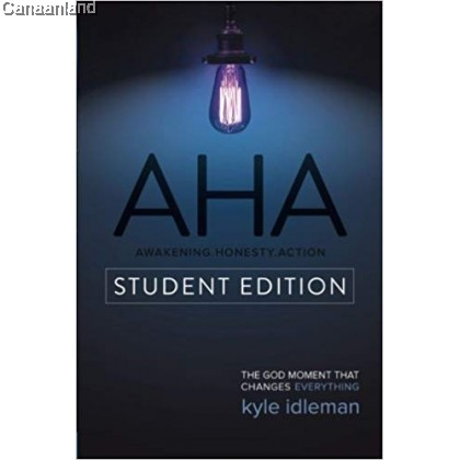 AHA Awakening, Honesty, Action: : The God Moment That Changes Everything, Student Edition