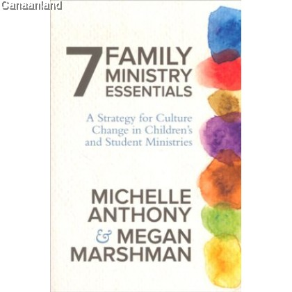 7 Family Ministry Essentials: A Strategy