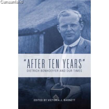 After Ten Years: Dietrich Bonhoeffer and